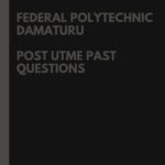Federal Polytechnic Damaturu Post UTME Past Questions And Answers