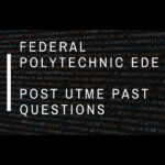Federal Polytechnic Ede Post UTME Past Questions And Answers