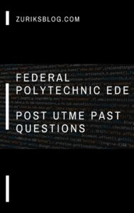 Federal Polytechnic Ede Post UTME Past Questions