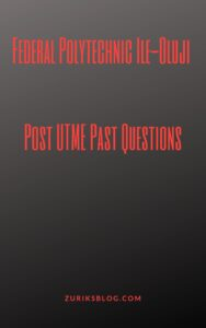 Federal Polytechnic Ile-Oluji Post UTME Past Questions