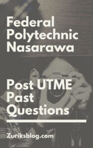 Federal Polytechnic Nasarawa Post UTME Past Questions