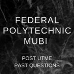 Federal Polytechnic Mubi Post UTME Past Questions And Answers