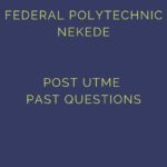 Federal Polytechnic Nekede Post UTME Past Questions Free Download