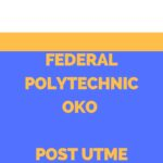 Federal Polytechnic Oko Post UTME Past Questions And Answers