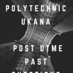 Federal Polytechnic Ukana Post UTME Past Questions And Answers