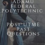 Hussaini Adamu Federal Polytechnic Post UTME Past Questions And Answers