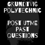 Grundtvig Polytechnic Post UTME Past Questions And Answers