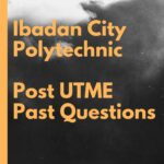Ibadan City Polytechnic Post UTME Past Questions And Answers