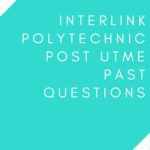 Interlink Polytechnic Post UTME Past Questions And Answers