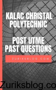 Kalac Christal Polytechnic Post UTME Past Questions