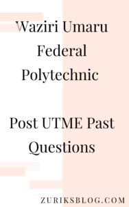 Waziri Umaru Federal Polytechnic Post UTME Past Questions