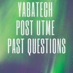 Yaba College Of Technology Post UTME Past Questions And Answers