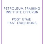 Petroleum Training Institute Effurun Post UTME Past Questions And Answers