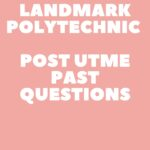 Landmark Polytechnic Post UTME Past Questions And Answers