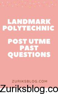Landmark Polytechnic Post UTME Past Questions