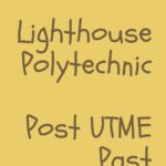 Lighthouse Polytechnic Post UTME Past Questions And Answers