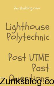 Lighthouse Polytechnic Post UTME Past Questions