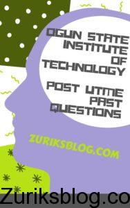Ogun State Institute Of Technology Post UTME Past Questions