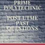 Prime Polytechnic Post UTME Past Questions And Answers