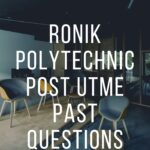 Ronik Polytechnic Post UTME Past Questions And Answers
