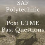 SAF Polytechnic Post UTME Past Questions And Answers