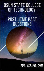 Osun State College Of Technology Post UTME Past Questions