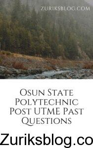 Osun State Polytechnic Post UTME Past Questions