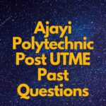 Ajayi Polytechnic Post UTME Past Questions And Answers – Download For Free