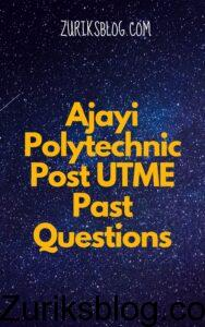 Ajayi Polytechnic Post UTME Past Questions