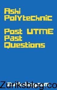 Ashi Polytechnic Post UTME Past Questions