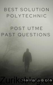 Best Solution Polytechnic Post UTME Past Questions