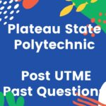 Plateau State Polytechnic Post UTME Past Questions And Answers