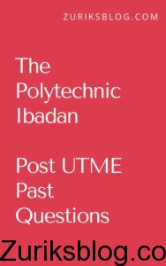 The Polytechnic Ibadan Post UTME Past Questions