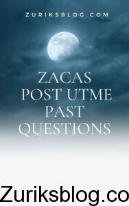 ZACAS Post UTME Past Questions