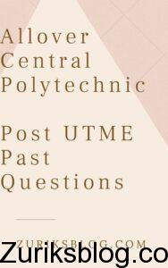 Allover Central Polytechnic Post UTME Past Questions