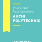 Auchi Polytechnic Post UTME Past Questions And Answers
