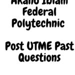 Akanu Ibiam Federal Polytechnic Post UTME Past Questions And Answers