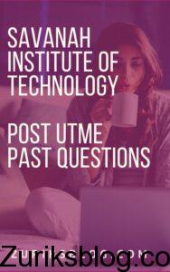 Savanah Institute Of Technology Post UTME Past Questions