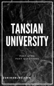Tansian University Post UTME Past Questions