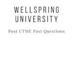 Wellspring University Post UTME Past Questions Free Download