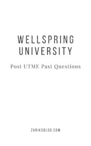 Wellspring University Post UTME Past Questions