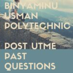 Binyaminu Usman Polytechnic Post UTME Past Questions And Answers