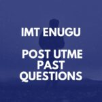 Institute Of Management And Technology, Enugu Post UTME Past Questions