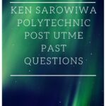 Ken Sarowiwa Polytechnic Post UTME Past Questions And Answers