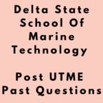 Delta State School Of Marine Technology Post UTME Past Questions