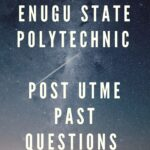 Enugu State Polytechnic Post UTME Past Questions And Answers