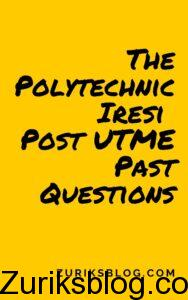The Polytechnic Iresi Post UTME Past Questions