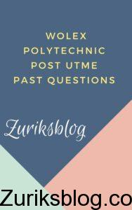 Wolex Polytechnic Post UTME Past Questions