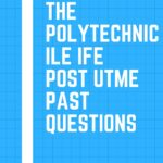 The Polytechnic Ile Ife Post UTME Past Questions And Answers