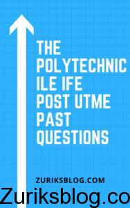 The Polytechnic Ile Ife Post UTME Past Questions